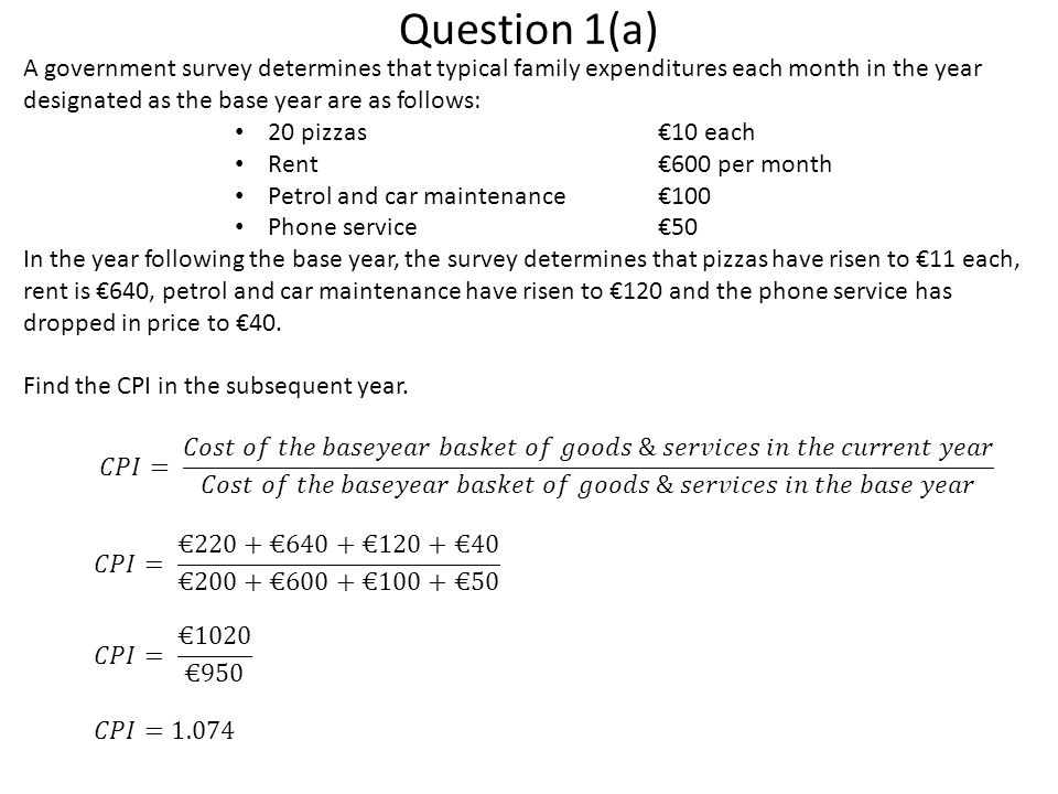 Question 1(a) A government survey determines that typical family expenditures each month in the year designated as the base year are as follows: