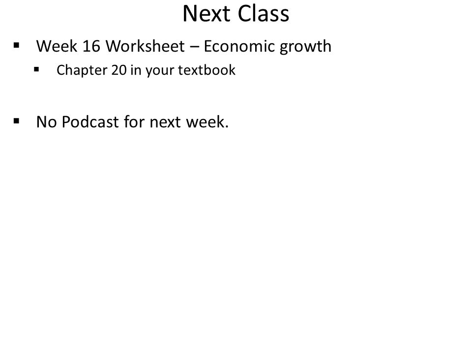 Next Class Week 16 Worksheet – Economic growth