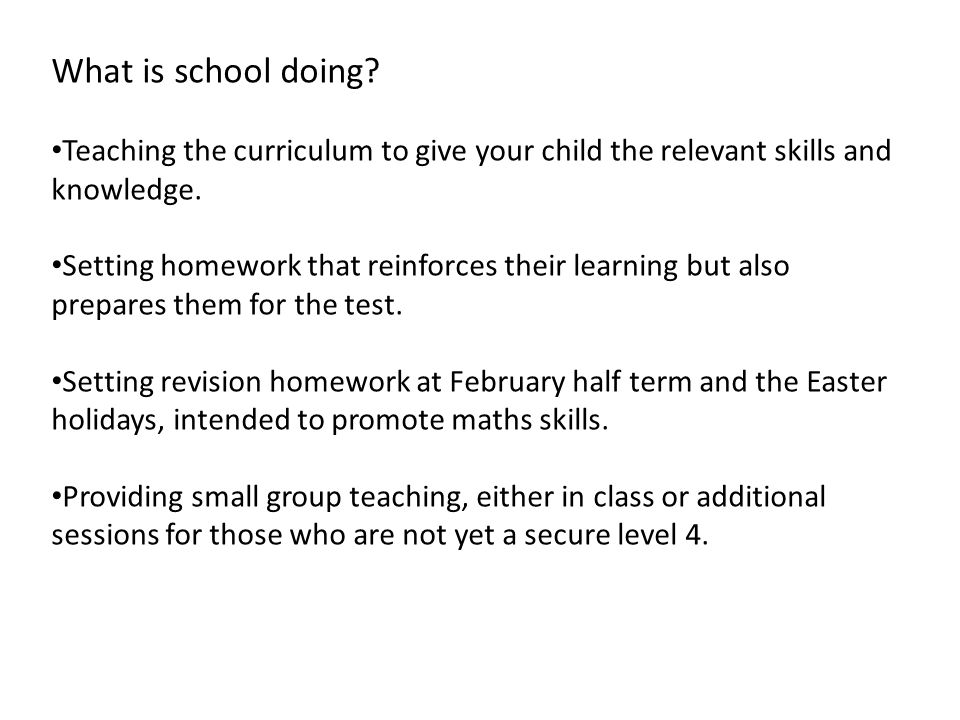What is school doing Teaching the curriculum to give your child the relevant skills and knowledge.