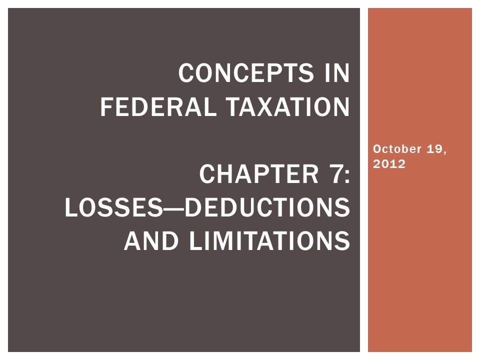 Concepts in Federal Taxation Chapter 7: Losses—Deductions and limitations