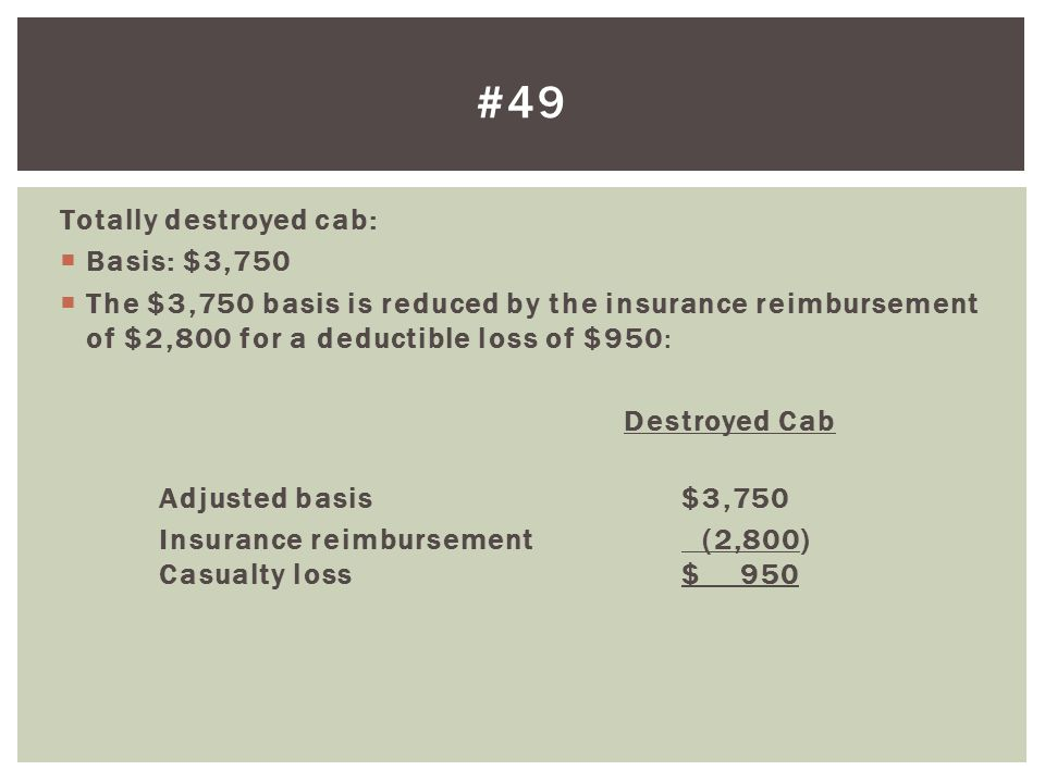 #49 Totally destroyed cab: Basis: $3,750