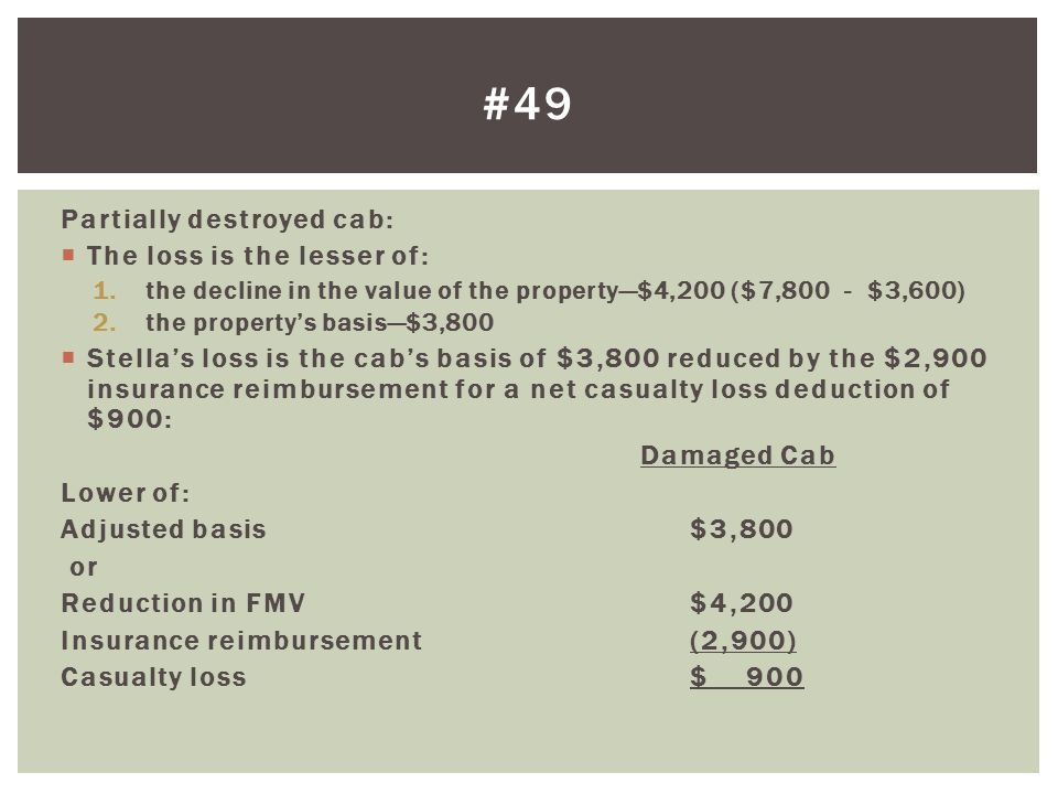#49 Partially destroyed cab: The loss is the lesser of: