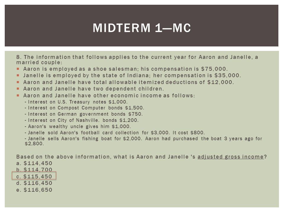 Midterm 1—MC 8. The information that follows applies to the current year for Aaron and Janelle, a married couple:
