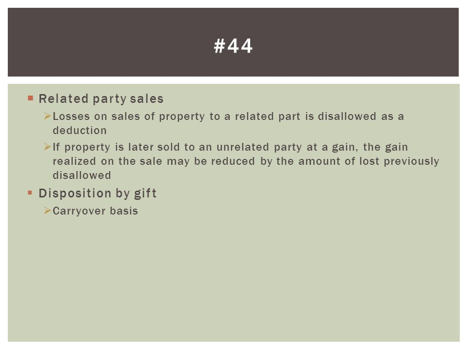 #44 Related party sales Disposition by gift