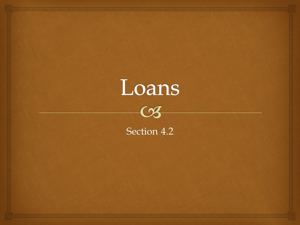 Loans Section 4.2