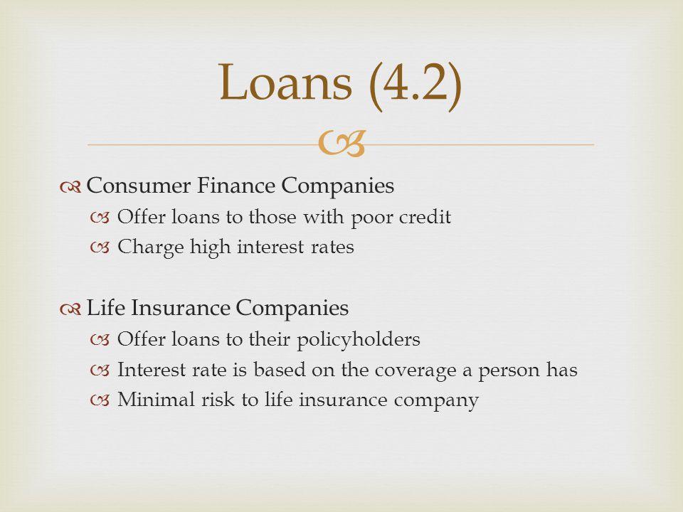 Loans (4.2) Consumer Finance Companies Life Insurance Companies