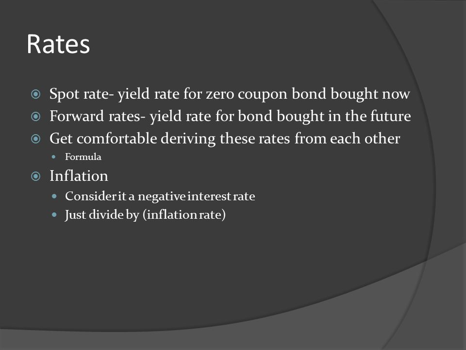 Rates Spot rate- yield rate for zero coupon bond bought now