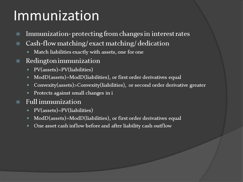 Immunization Immunization- protecting from changes in interest rates