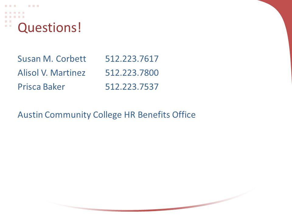 Questions! Susan M. Corbett 512.223.7617