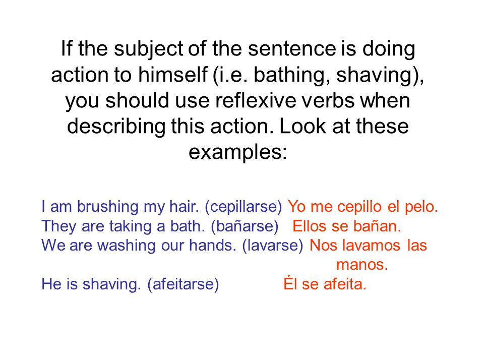 If the subject of the sentence is doing action to himself (i. e