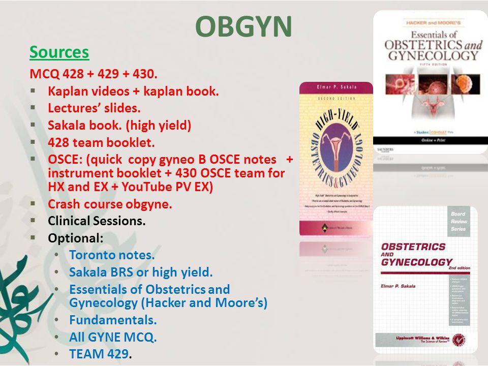OBGYN Sources MCQ 428 + 429 + 430. Kaplan videos + kaplan book.