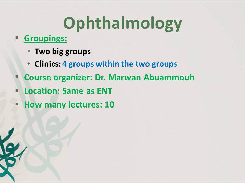 Ophthalmology Groupings: Course organizer: Dr. Marwan Abuammouh