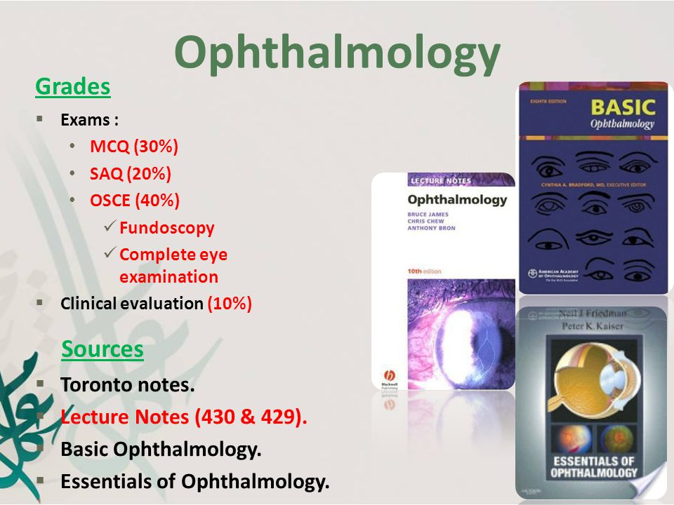 Ophthalmology Grades Sources Toronto notes. Lecture Notes (430 & 429).
