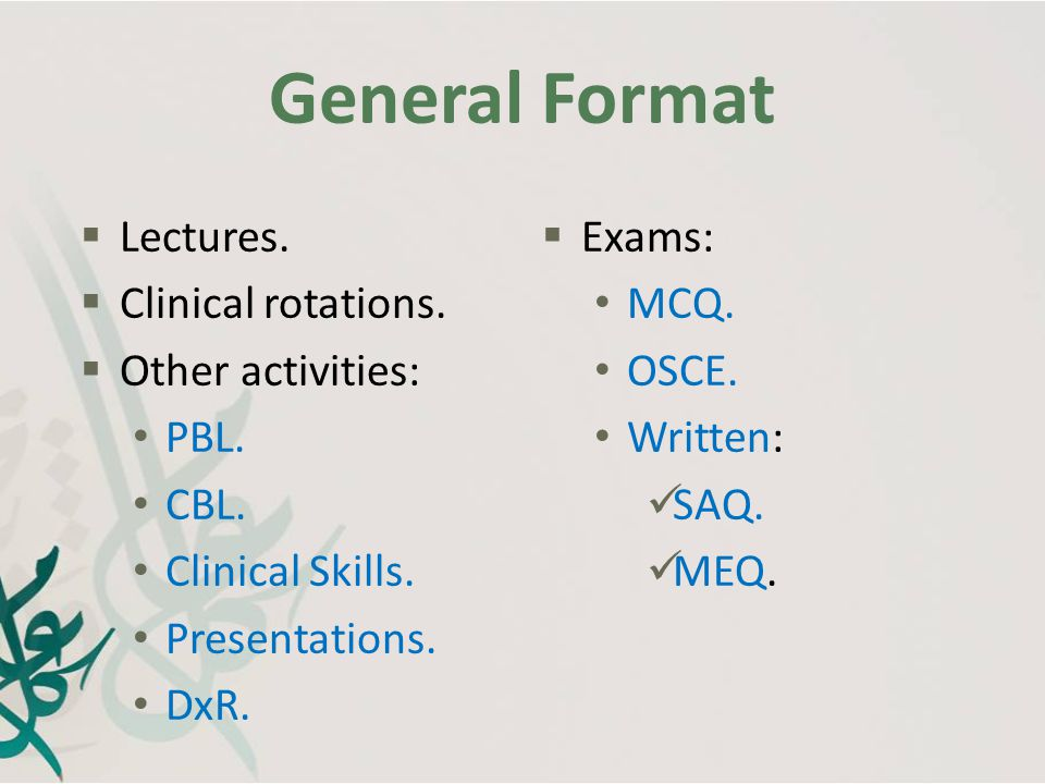 General Format Lectures. Clinical rotations. Other activities: PBL.