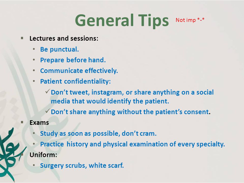General Tips Lectures and sessions: Be punctual. Prepare before hand.