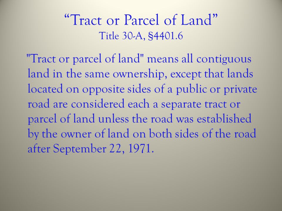 Tract or Parcel of Land Title 30-A, §4401.6