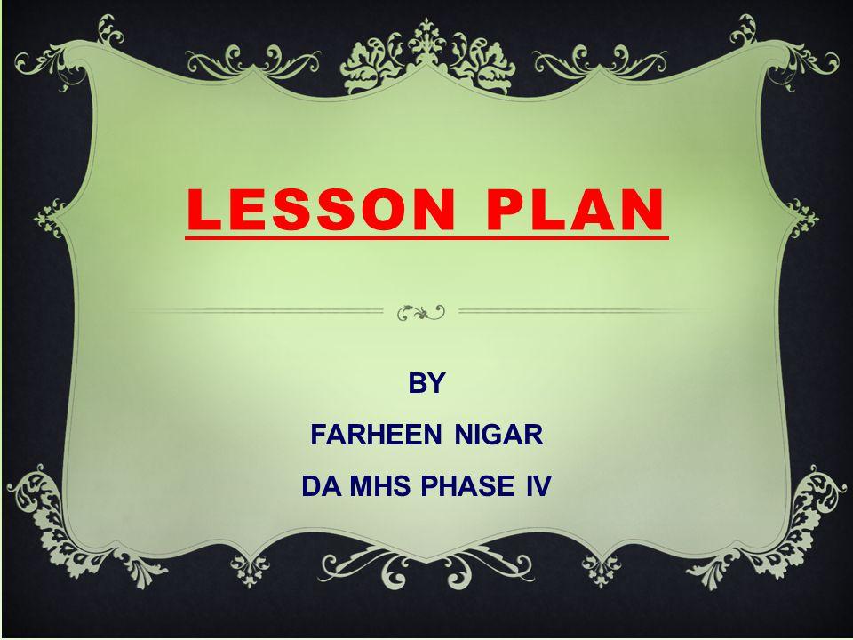 BY FARHEEN NIGAR DA MHS PHASE IV