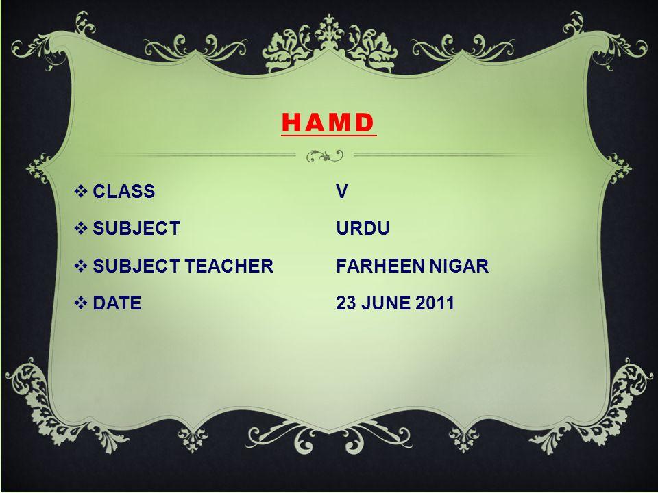HAMD CLASS V SUBJECT URDU SUBJECT TEACHER FARHEEN NIGAR
