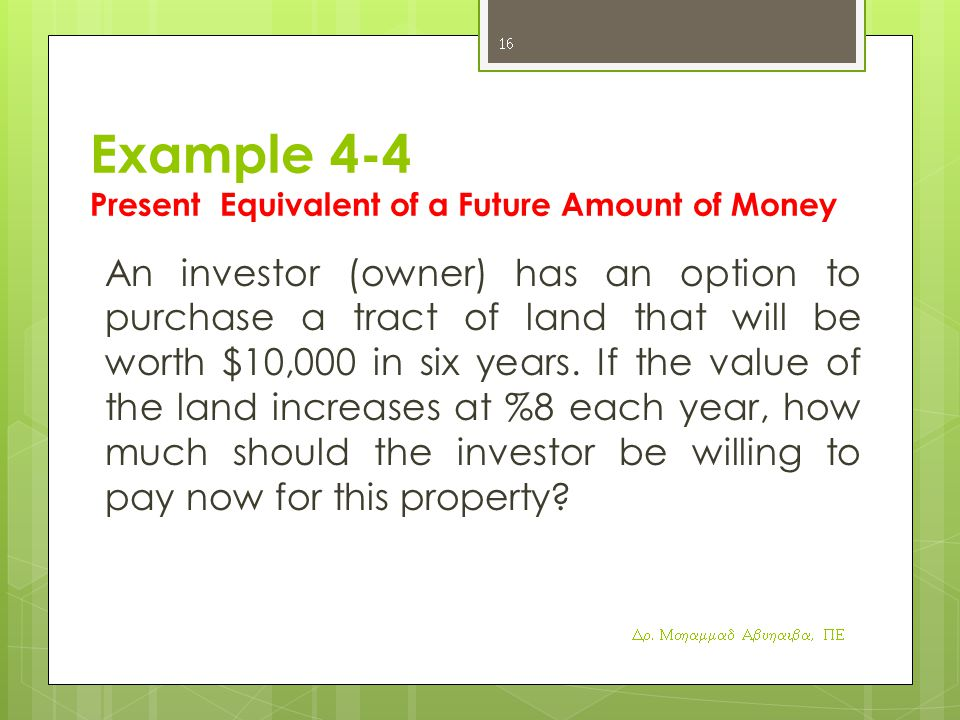 Example 4-4 Present Equivalent of a Future Amount of Money