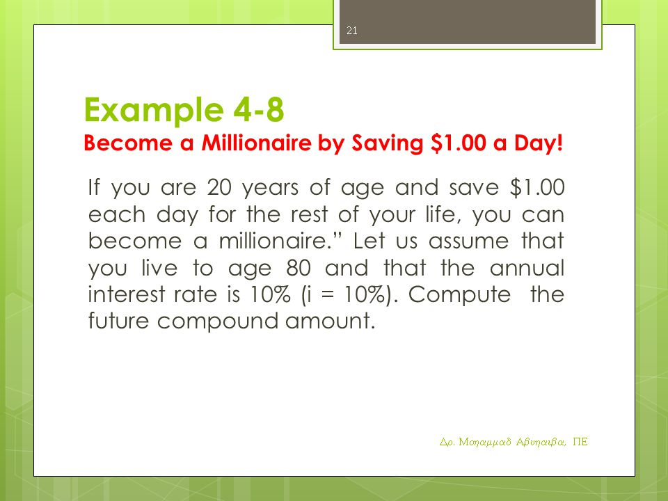 Example 4-8 Become a Millionaire by Saving $1.00 a Day!