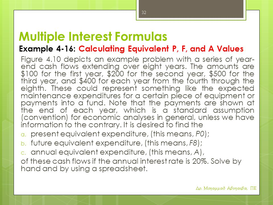 Multiple Interest Formulas Example 4-16: Calculating Equivalent P, F, and A Values