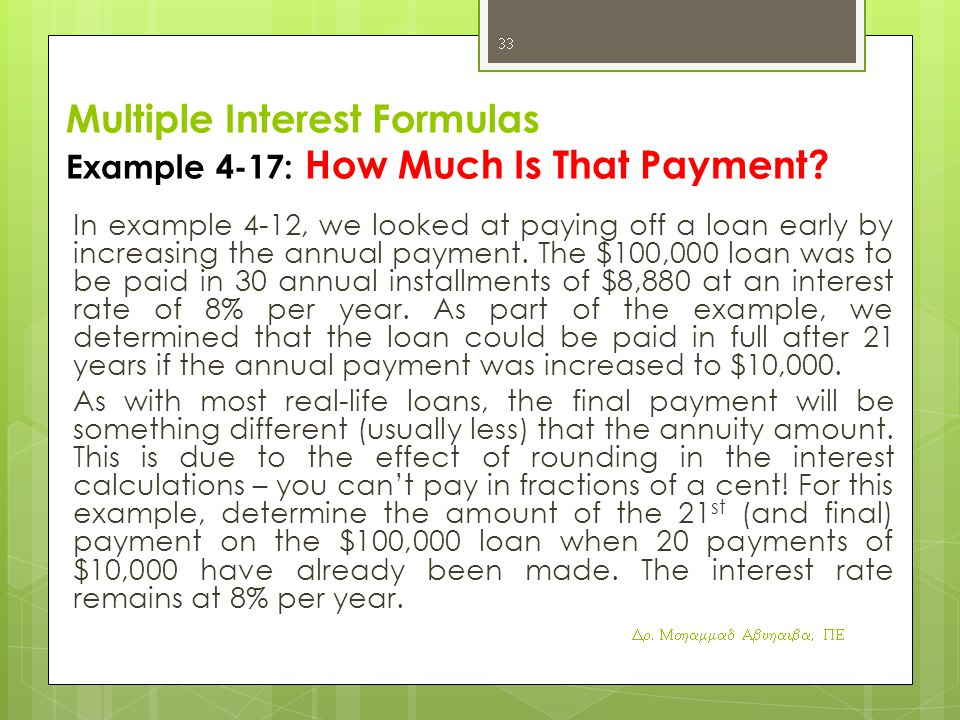 Multiple Interest Formulas Example 4-17: How Much Is That Payment