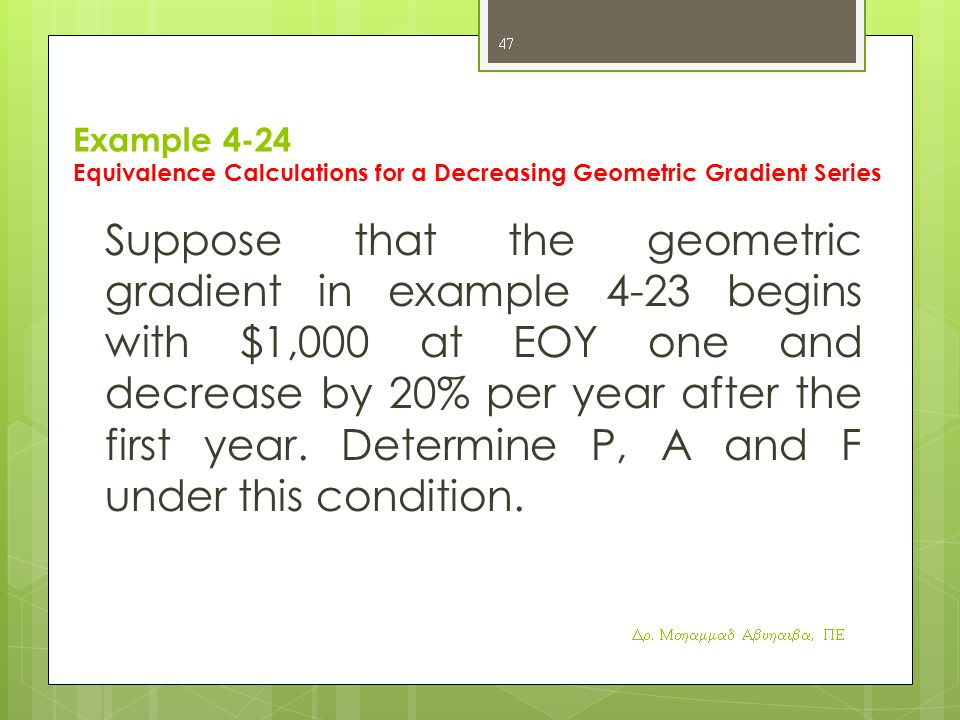 Example 4-24 Equivalence Calculations for a Decreasing Geometric Gradient Series