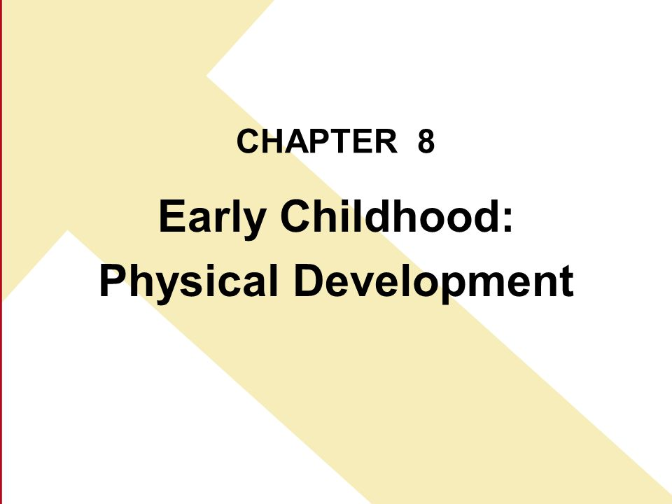 Early Childhood: Physical Development