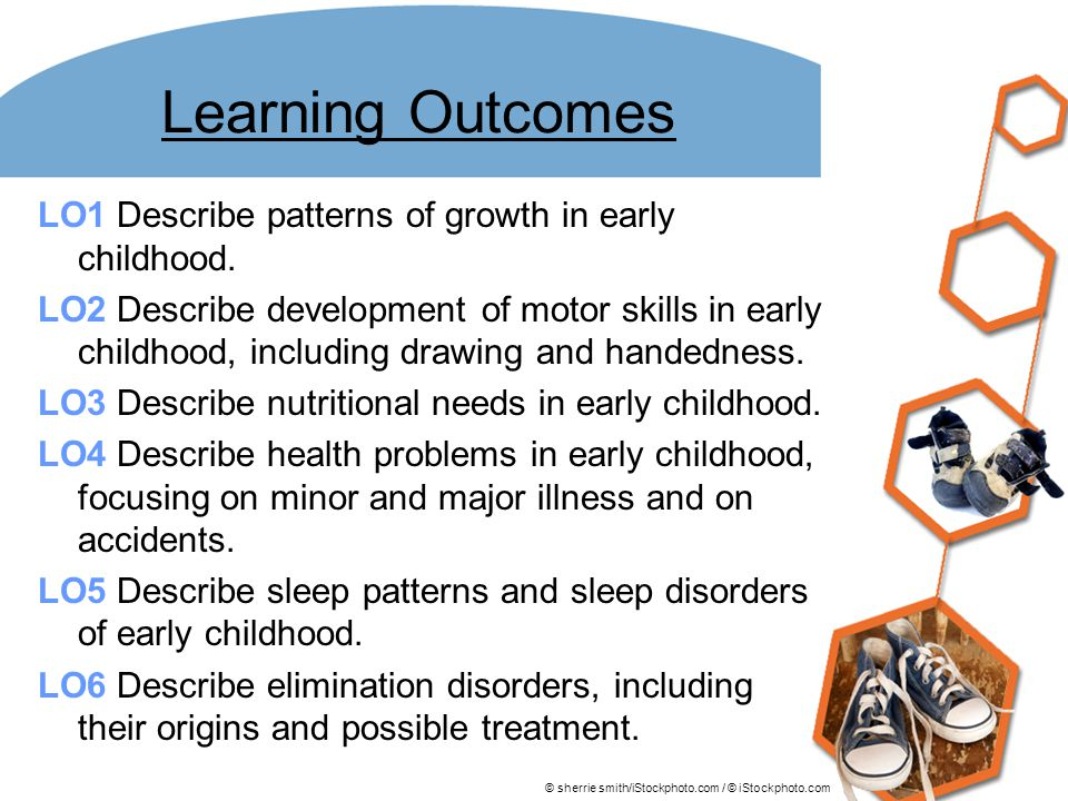 Learning Outcomes LO1 Describe patterns of growth in early childhood.
