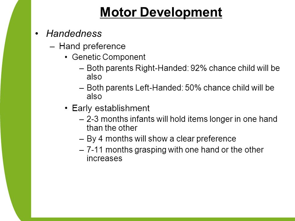 Motor Development Handedness Hand preference Early establishment