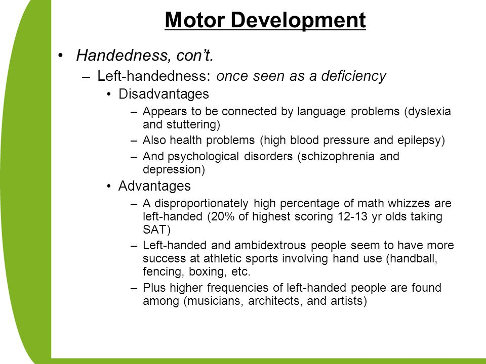 Motor Development Handedness, con't.