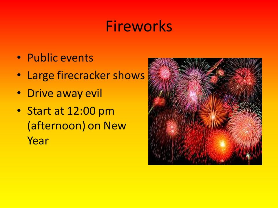 Fireworks Public events Large firecracker shows Drive away evil