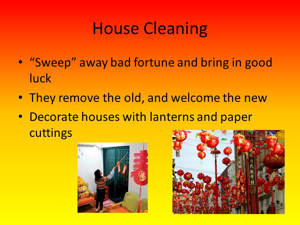 House Cleaning Sweep away bad fortune and bring in good luck