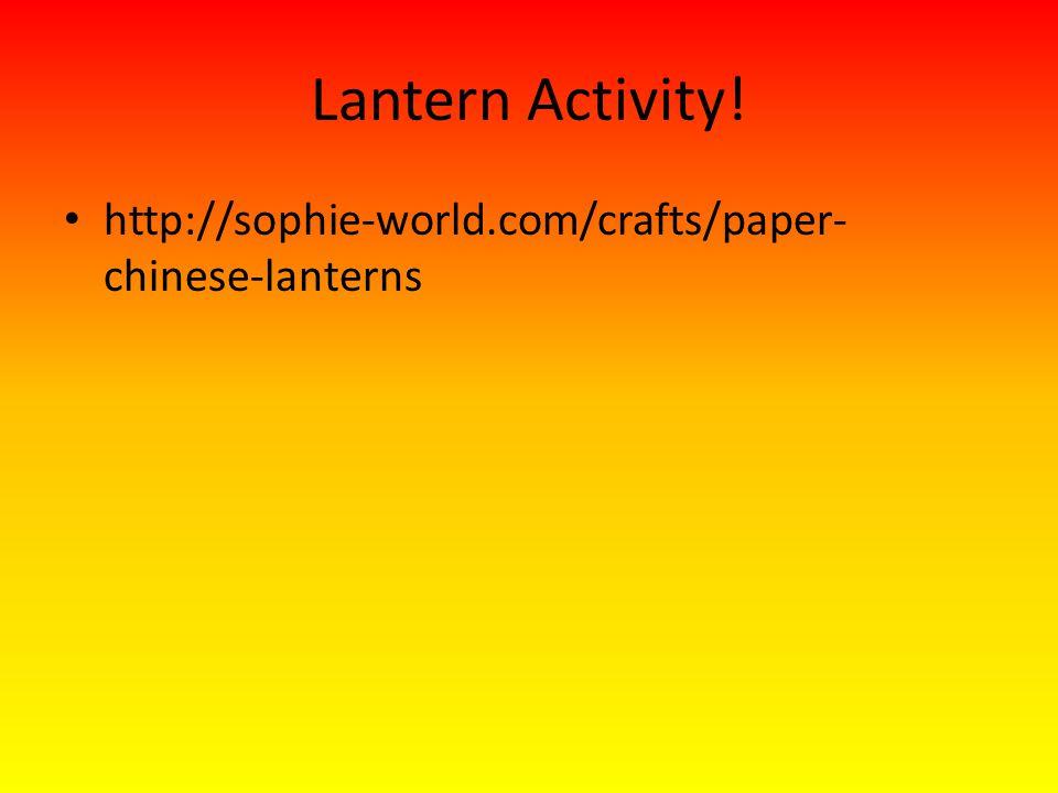 Lantern Activity! http://sophie-world.com/crafts/paper-chinese-lanterns