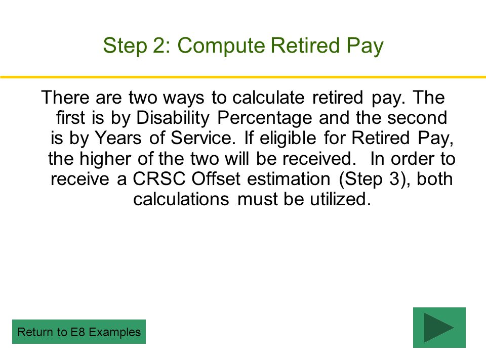 Step 2: Compute Retired Pay