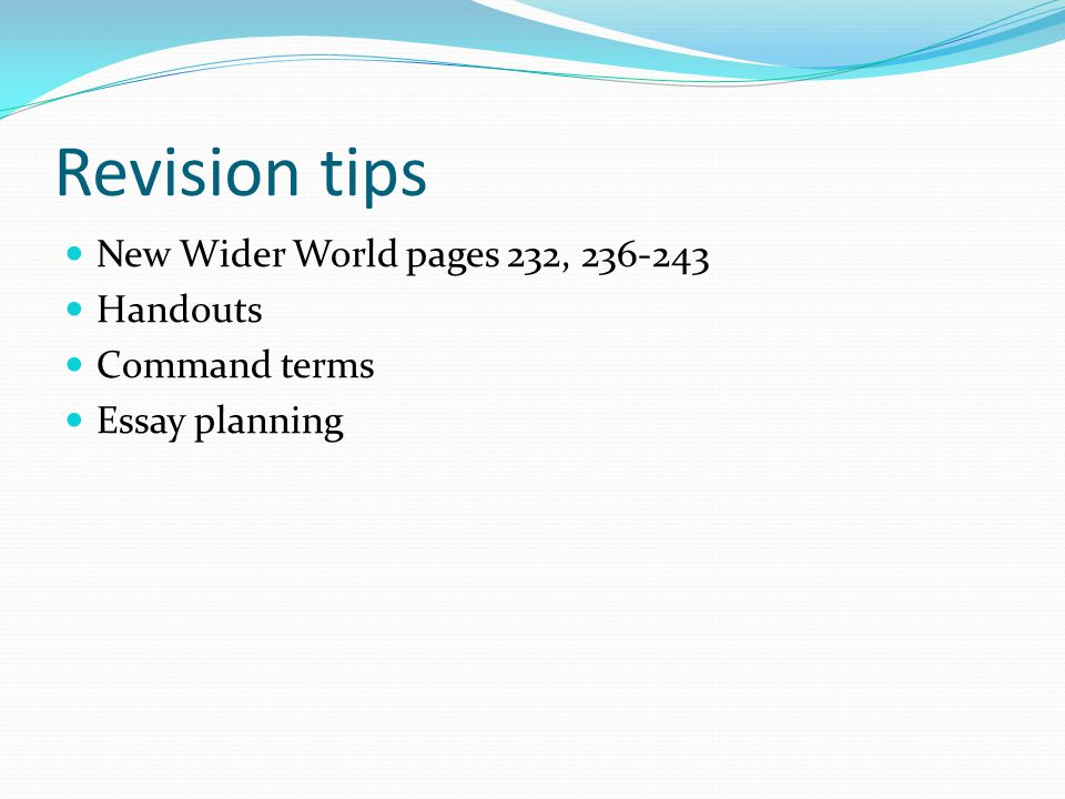 Revision tips New Wider World pages 232, 236-243 Handouts