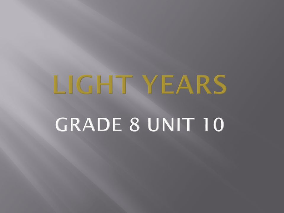 Light Years Grade 8 Unit 10