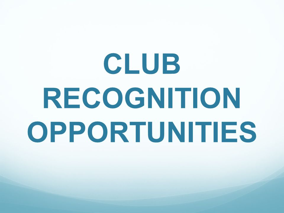 CLUB RECOGNITION OPPORTUNITIES