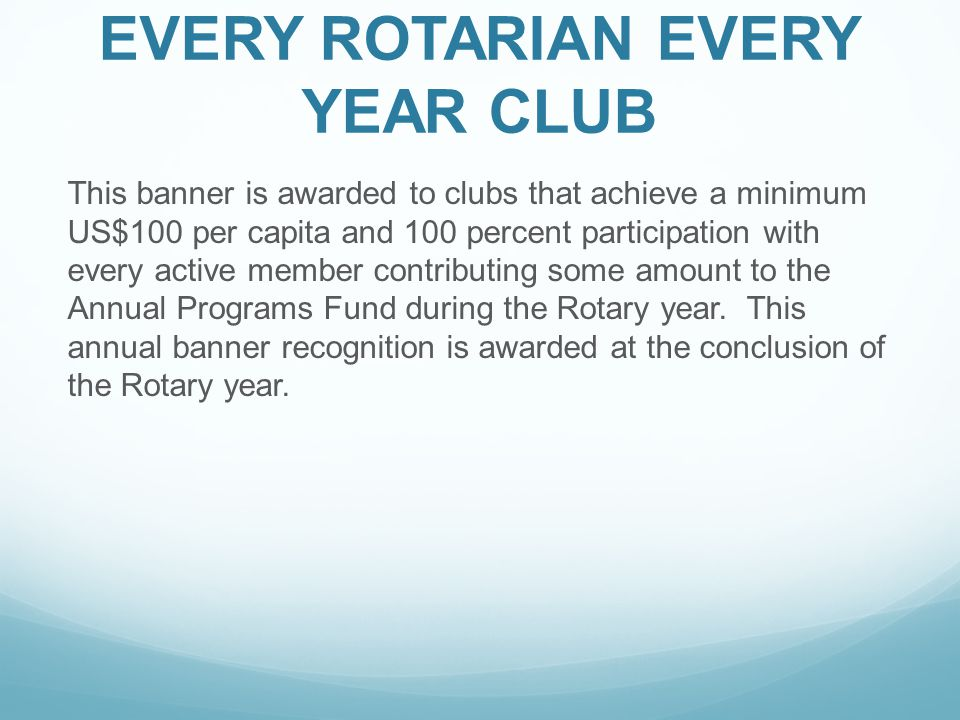 EVERY ROTARIAN EVERY YEAR CLUB