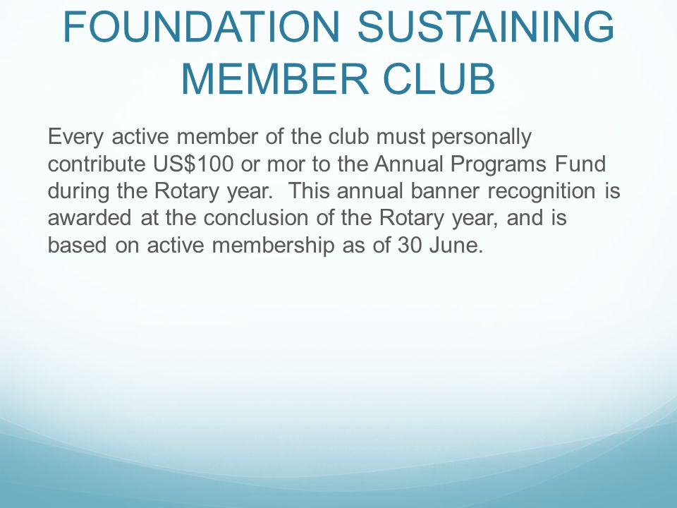 100% ROTARY FOUNDATION SUSTAINING MEMBER CLUB