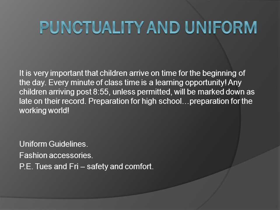 Punctuality and Uniform