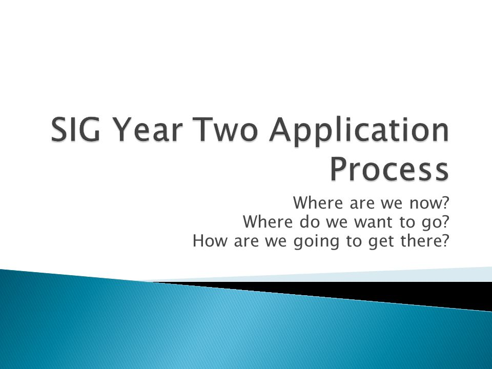 SIG Year Two Application Process