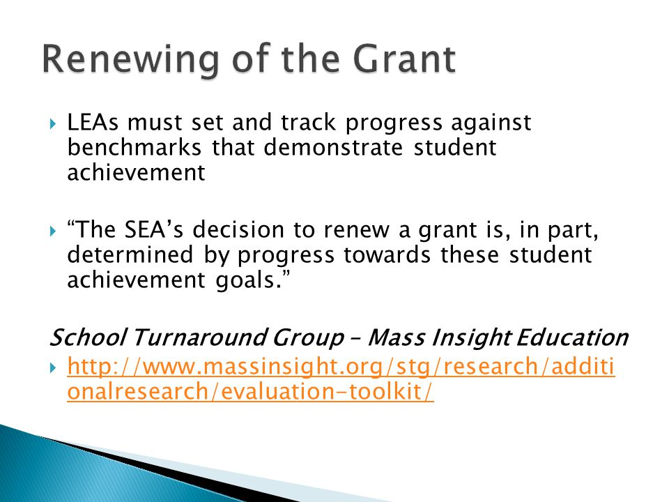 Renewing of the Grant LEAs must set and track progress against benchmarks that demonstrate student achievement.