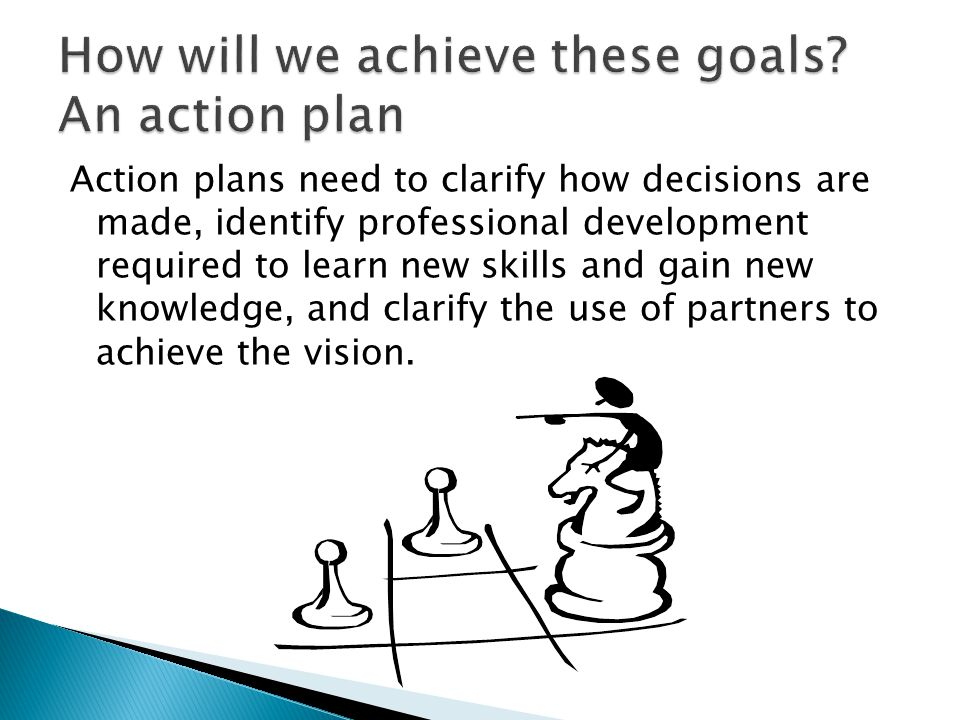 How will we achieve these goals An action plan