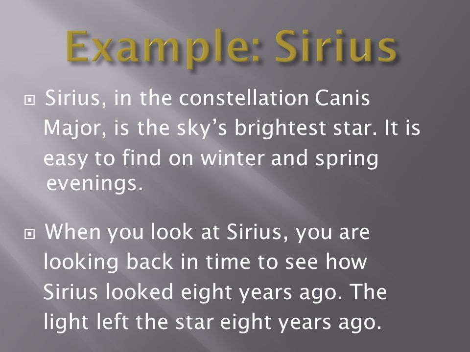 Example: Sirius Sirius, in the constellation Canis