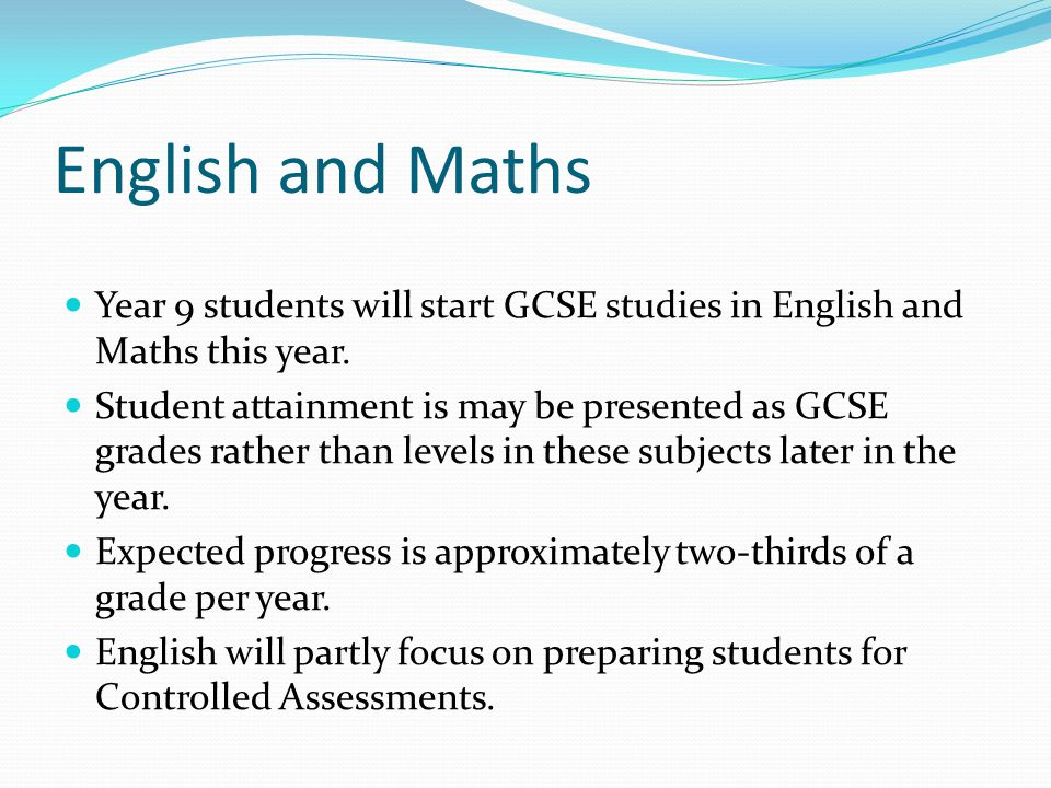 English and Maths Year 9 students will start GCSE studies in English and Maths this year.
