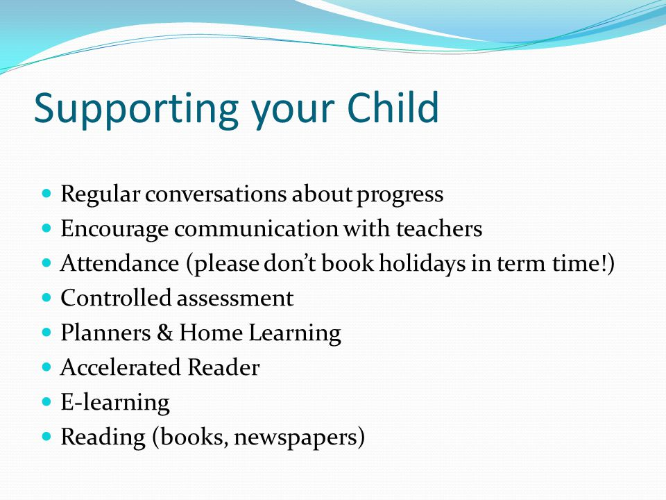 Supporting your Child Regular conversations about progress
