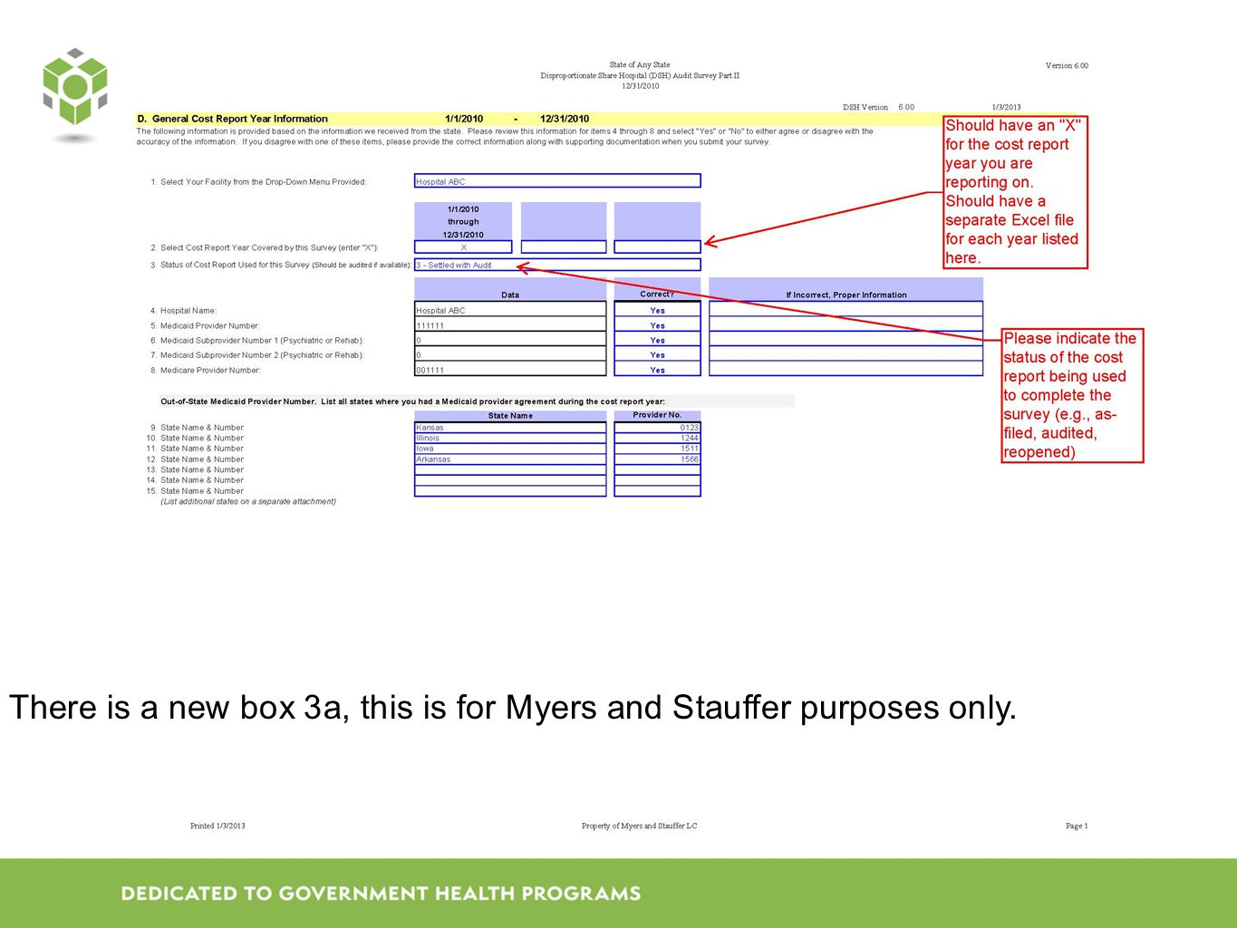 There is a new box 3a, this is for Myers and Stauffer purposes only.