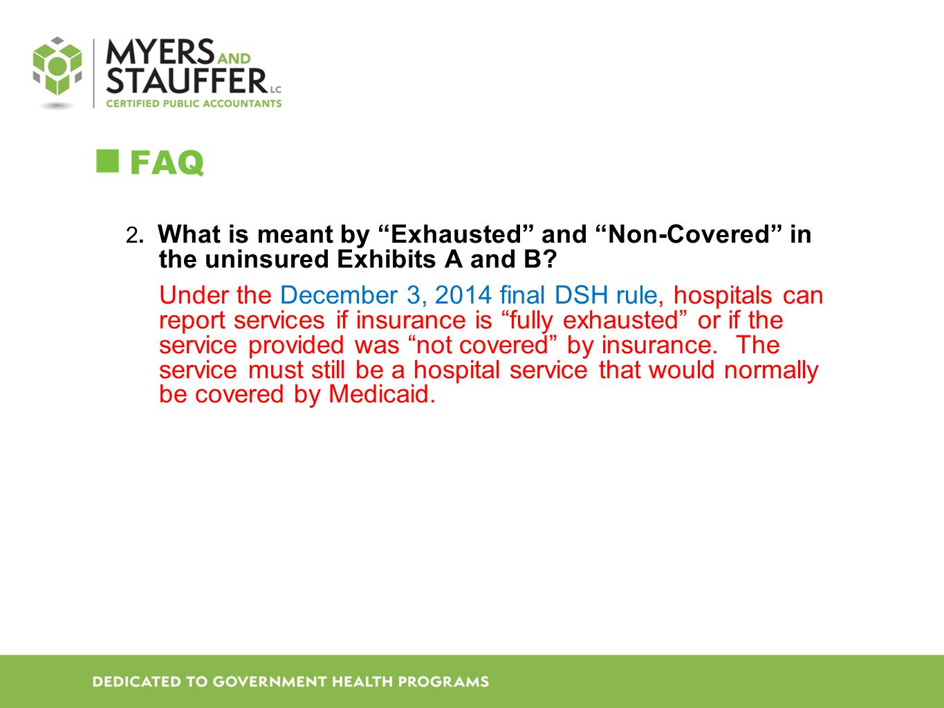 FAQ 2. What is meant by Exhausted and Non-Covered in the uninsured Exhibits A and B