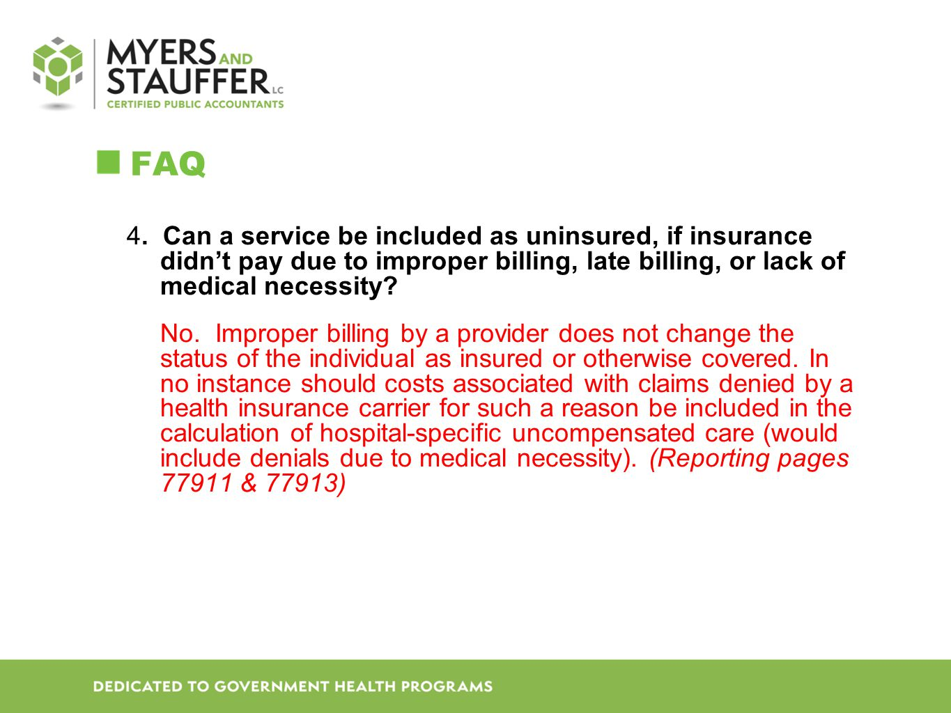 FAQ 4. Can a service be included as uninsured, if insurance didn't pay due to improper billing, late billing, or lack of medical necessity
